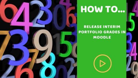 Thumbnail for entry How to release interim portfolio grades through Moodle