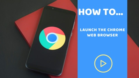 Thumbnail for entry How to launch the Chrome web browser