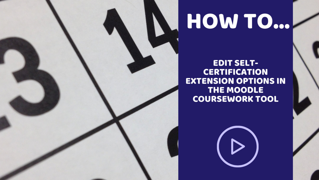 How to change self-certification extension settings in the Moodle Coursework Tool