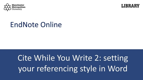 Thumbnail for entry Cite While You Write 2: setting your referencing style in Word