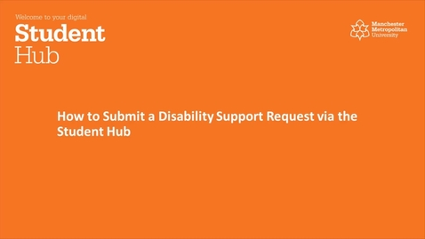 Thumbnail for entry Digital Student Hub - How to Submit a Disability Support Request via the Student Hub