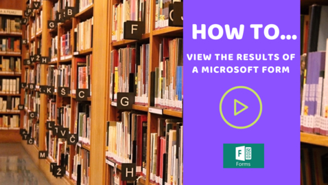 Thumbnail for entry How to... access the results of a Microsoft Form
