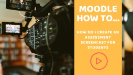 Thumbnail for entry How do I create a screencast for assessment support?