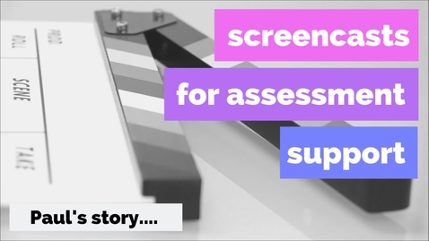 Thumbnail for entry Screencasts for Assessment Support Paul 's Story