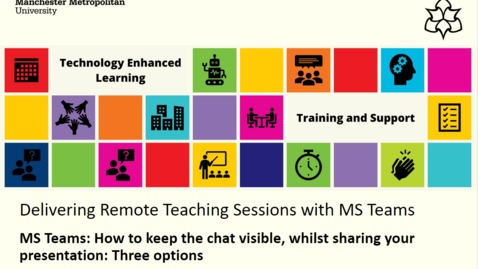 Thumbnail for entry MS Teams: How to keep the chat visible, whilst sharing your presentation: Three options