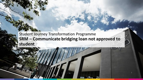 Thumbnail for entry SRM Student Financial Support - Communicate bridging loan not approved to student