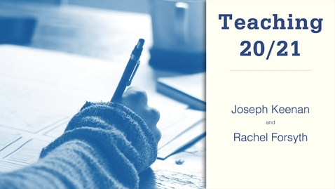 Thumbnail for entry Teaching 20/21: Joseph Keenan and Rachel Forsyth