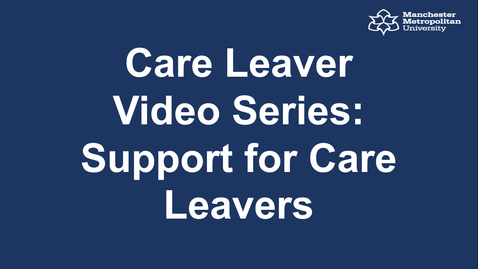 Thumbnail for entry Care Leaver Video Series: Support for Care Leavers