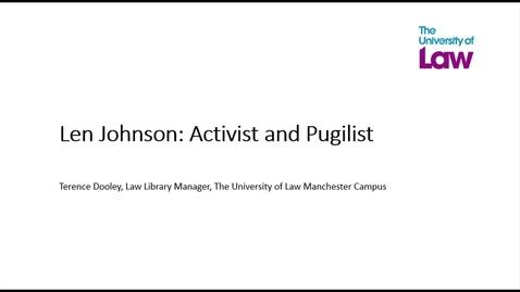 Thumbnail for entry Len Johnson: Activist and Pugilist (Terry Dooley, University of Law)