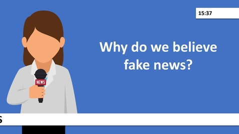 Thumbnail for entry Why do we believe fake news?