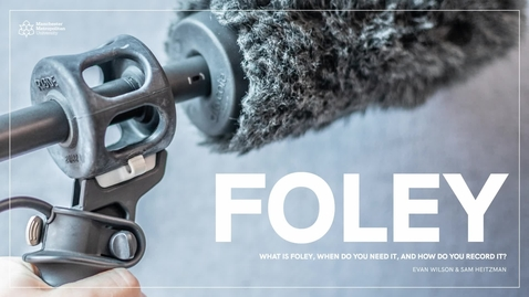 Thumbnail for entry Intro to Foley - Full Session