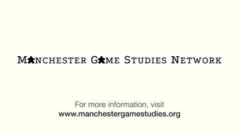 Thumbnail for entry Sam Illingworth - Manchester Games Studies Network