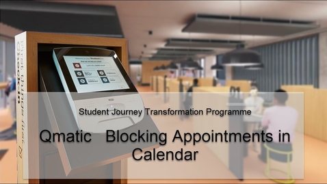 Thumbnail for entry Qmatic Blocking Appointments in Calendar