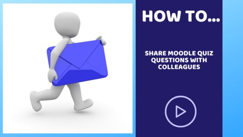 Thumbnail for entry Sharing Moodle quiz questions with colleagues