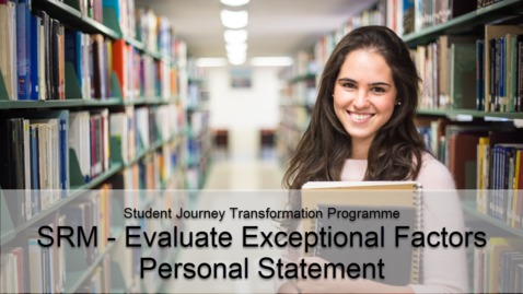 Thumbnail for entry SRM - Evaluate Exceptional Factors Personal Statement