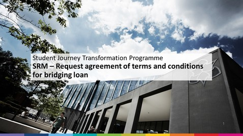 Thumbnail for entry SRM Student Financial Support - Request agreement of terms and conditions for bridging loan