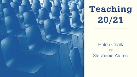 Thumbnail for entry Teaching 20/21: Helen Chalk and Stephanie Aldred