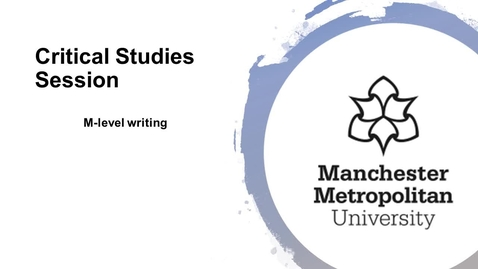 Thumbnail for entry Critical Studies - Masters Level Writing