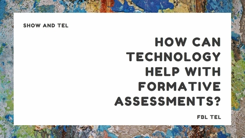 How can technology help with my formative assessments?