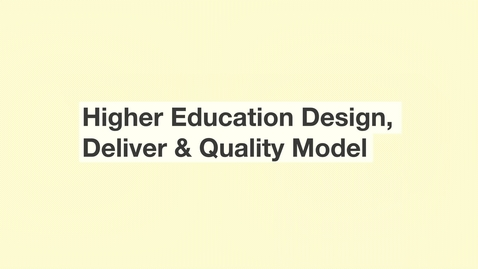 Thumbnail for entry Higher Education Design, Deliver & Quality Model