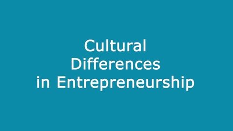 Thumbnail for entry Cultural Differences in Entrepreneurship - Intro
