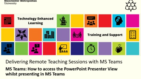 Thumbnail for entry MS Teams: How to access the PowerPoint Presenter view whilst presenting in MS Teams