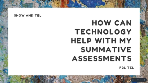 Thumbnail for entry Show and TEL: How can technology help with summative assessments?