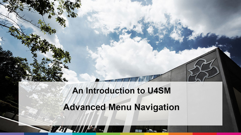 Thumbnail for entry An Introduction to U4SM (2021)  Advanced Menu Navigation