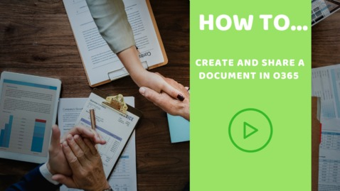 Thumbnail for entry How to... create and share a document with O365