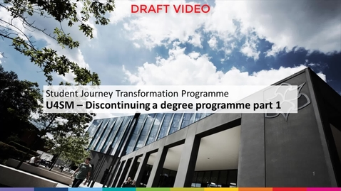 Thumbnail for entry Discontinue a degree programme 1 (draft video)