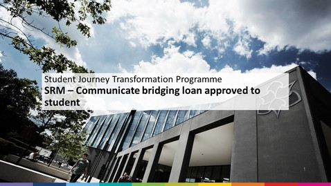 Thumbnail for entry SRM Student Financial Support - Communicate bridging loan approved