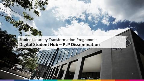 Thumbnail for entry Digital Student Hub - PLP Dissemination