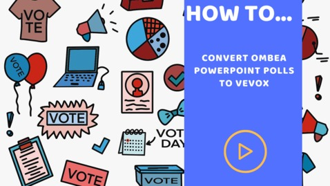 Thumbnail for entry How to convert Ombea PowerPoint polls to Vevox