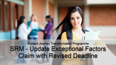 Thumbnail for entry SRM - Update Exceptional Factors Claim with Revised Deadline
