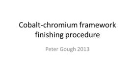 Thumbnail for entry Cobalt-chromium framework finishing procedure