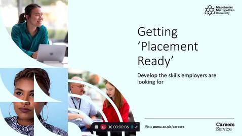 Thumbnail for entry Getting Placement Ready: Develop the skills employers are looking for