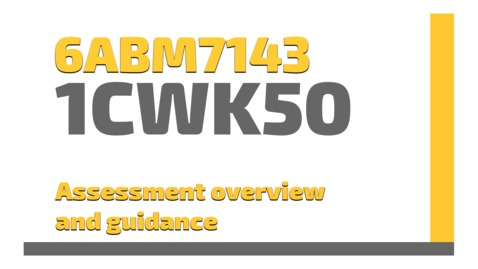 Thumbnail for entry 6ABM7143 - 1CWK50 - Assignment overview