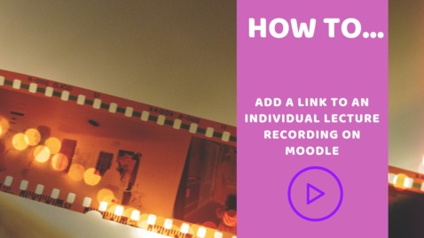 Thumbnail for entry How to create a link to a single lecture capture recording in Moodle