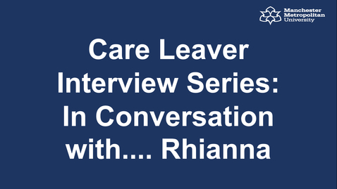 Thumbnail for entry Care Leaver Interview Series: In Conversation with.... Rhianna