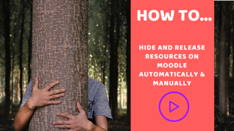 Thumbnail for entry How to hide and release resources on Moodle automatically & manually