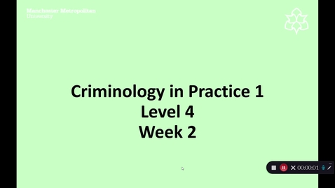 Thumbnail for entry Criminology in Practice 1 Week 2 Overview
