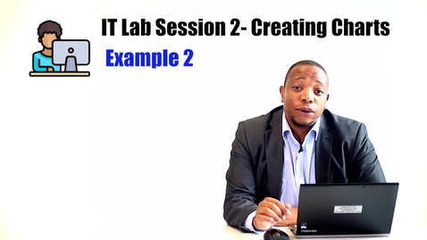 Thumbnail for entry IT Lab Session 2- Creating Charts_Example