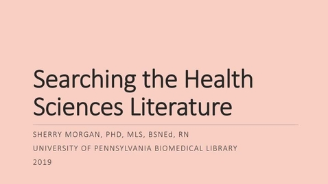 Thumbnail for entry Searching the Health Sciences Literature