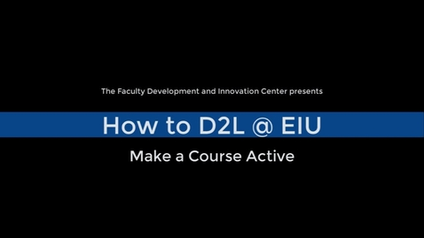 Thumbnail for entry How to make a course active in D2L Brightspace