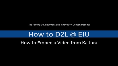 Thumbnail for entry Embed a Video from Kaltura in a D2L Course