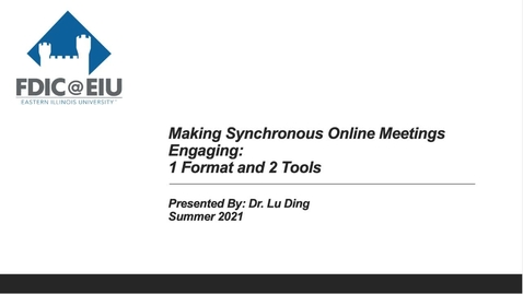 Thumbnail for entry Making Synchronous Online Meetings Engaging: 1 Format and 2 Tools