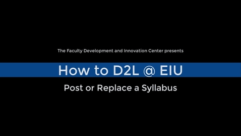 Thumbnail for entry How to Post or Replace a Syllabus in a D2L Course