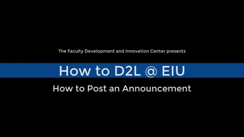 Thumbnail for entry How to Post an Announcement in a D2L Course