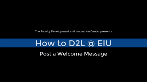 Thumbnail for entry How to Post a Welcome Message in a D2L Course