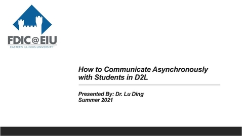 Thumbnail for entry How to Communicate Asynchronously with Students in D2L